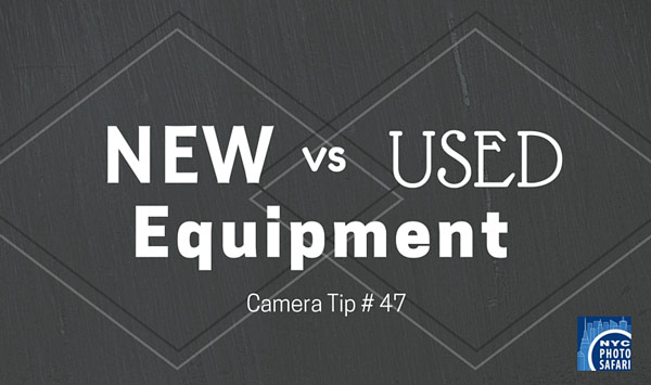How to buy used camera equipment