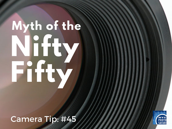 Nifty Fifty (50 mm) lens photography workshop