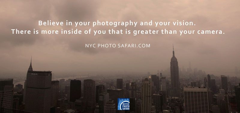 Photography quote: Believe in your photography