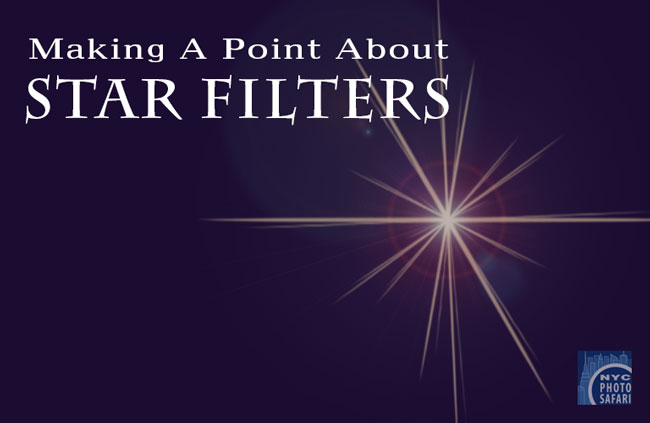 Camera Tip: Making a Point About Star Filters