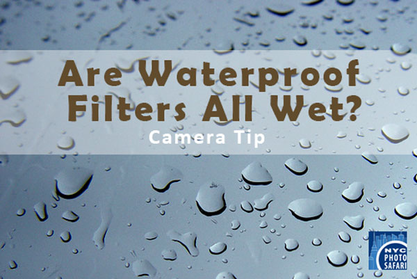 Waterproof Camera Filters w/ nano technology
