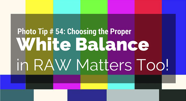 Why white balance is important in raw